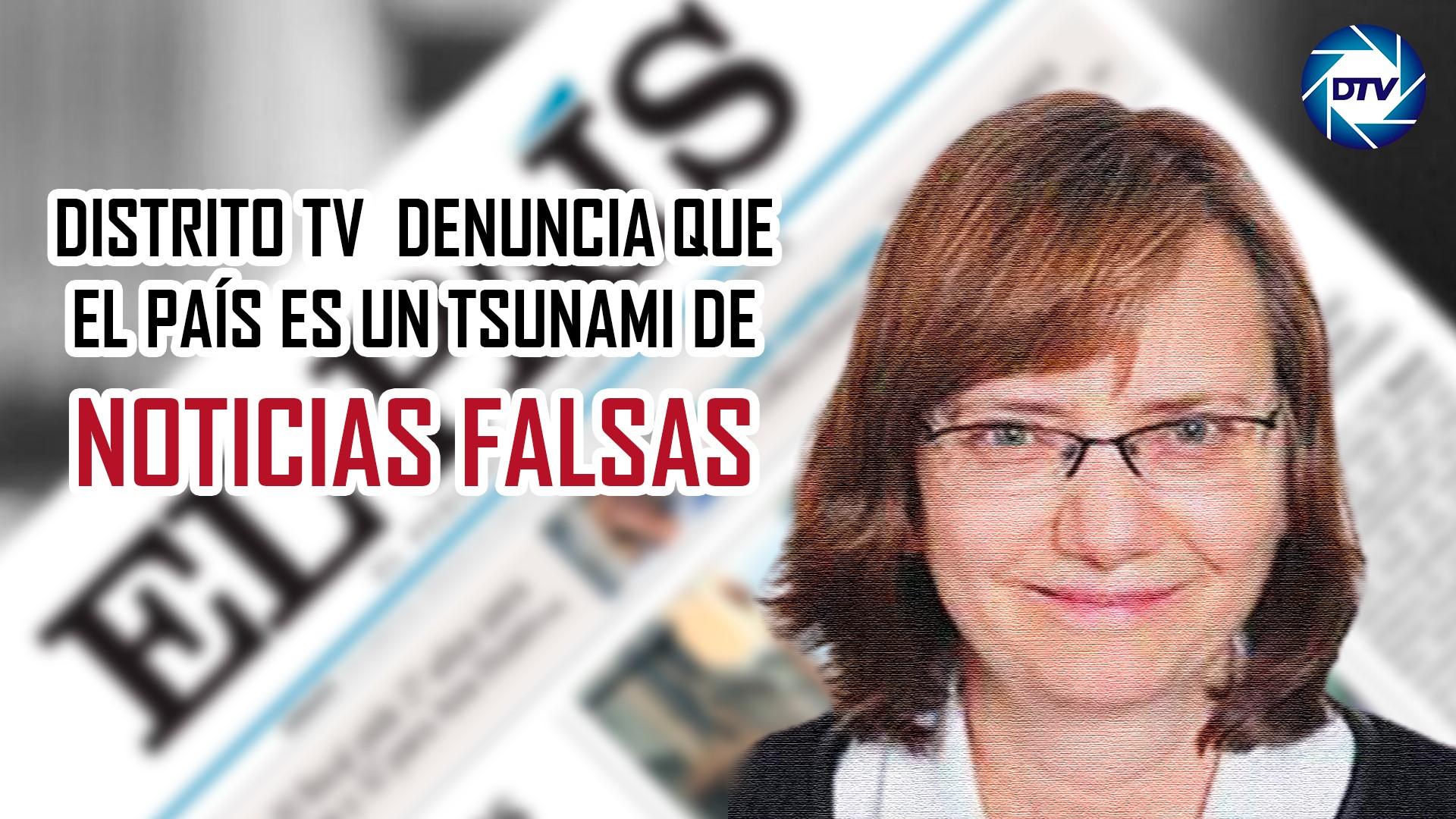 DistritoTV denuncia las noticias falsas de EL PAÍS